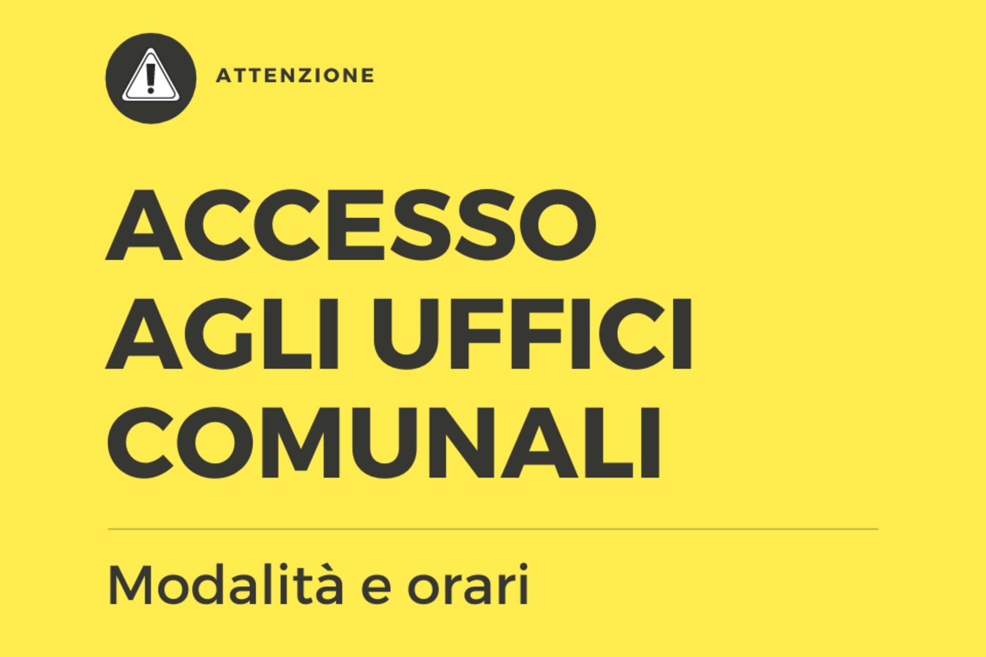 Attenzione modalità accesso uffici comunali